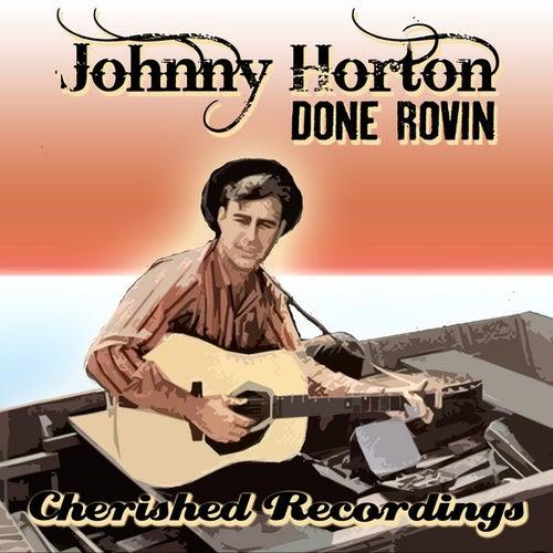 Done Rovin by Johnny Horton