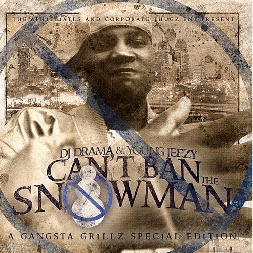 Can't Ban The Snowman [Clean] by Jeezy