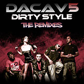 Dirty Style - The Remixes by Dacav 5