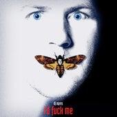 I'd Fuck Me by DJ Ayres
