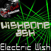 Electric Wish - [The Dave Cash Collection] by Wishbone Ash