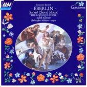 Eberlin: Sacred Choral Music by Rodolfus Choir