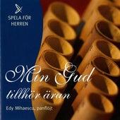 Min Gud tillhor aran by Edy Mihaescu