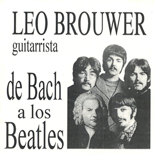 Leo Brouwer De Bach a los Beatles by Leo Brouwer