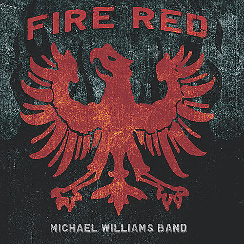 Fire Red by Michael Williams Band
