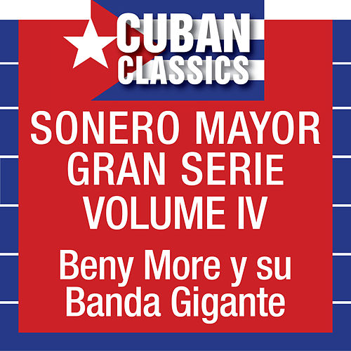 Sonero Mayor, Vol. 4 by Beny More