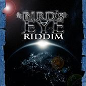 Birds Eye Riddim by Various Artists