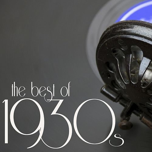 The Best of the 1930s by Various Artists