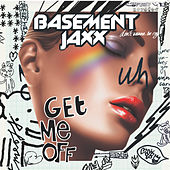 Get Me Off by Basement Jaxx