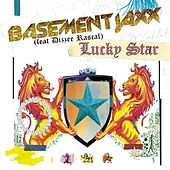 Lucky Star (feat. Dizzee Rascal) by Basement Jaxx
