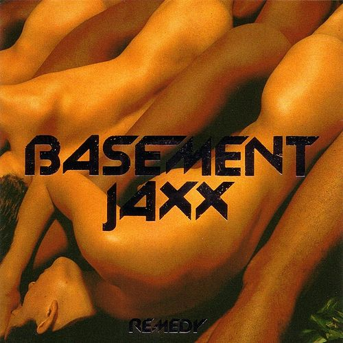 Remedy by Basement Jaxx