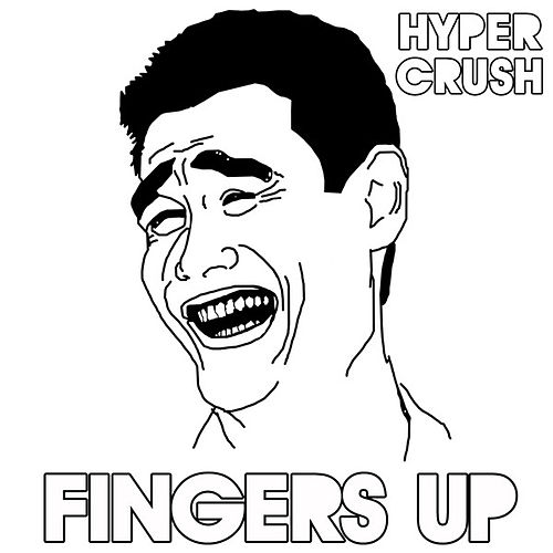Fingers Up by Hyper Crush