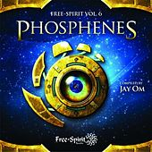 Free-Spirit Vol.6 – Phosphenes - Compiled by Jay OM by Various Artists