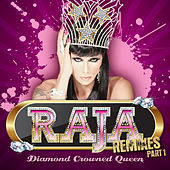 Diamond Crowned Queen Remixes Part 1 by Raja