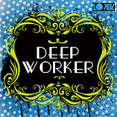 Deep Worker by Various Artists