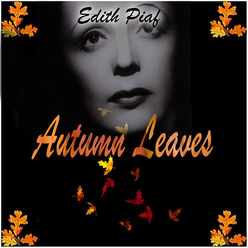 Autum Leaves by Edith Piaf