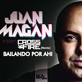 Bailando Por Ahi by Juan Magan