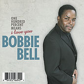 One Hundred Percent Means I Love You by Bobbie Bell