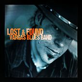 Lost & Found by Vargas Blues Band
