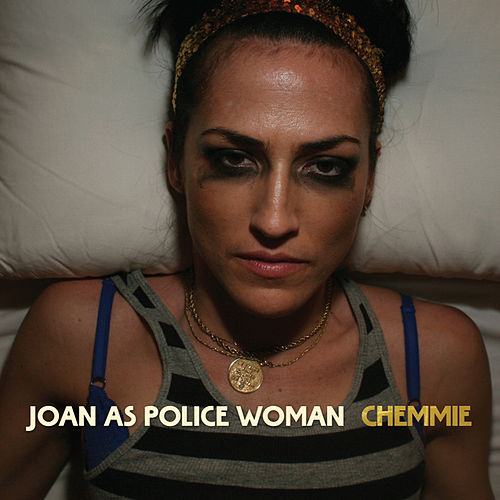 Chemmie by Joan As Police Woman