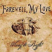Wrong & Right - Single by Farewell, My Love