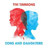 Sons & Daughters by Tim Timmons