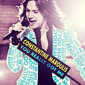 You  Really  Got  Me - Single by Constantine Maroulis
