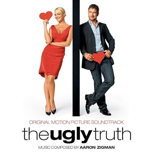 The Ugly Truth (Original Motion Picture Soundtrack) by Aaron Zigman