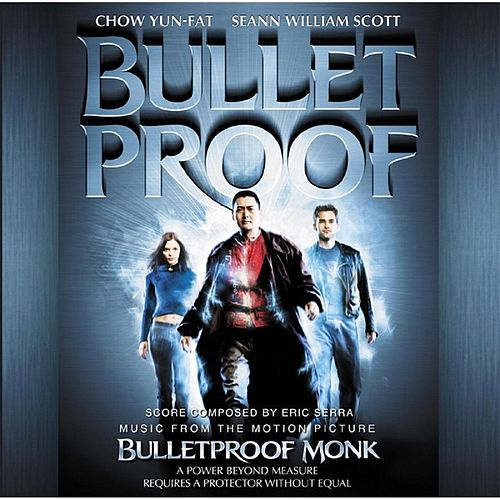 Bulletproof Monk (Music From The Motion Picture) by Eric Serra