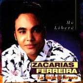 Me Libere by Zacarias Ferreira