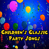 Childrens Classic Party Songs by Children's Classics