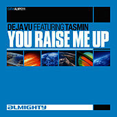 You Raise Me Up (Feat. Tasmin) (Dance Mixes) by Déjà Vu