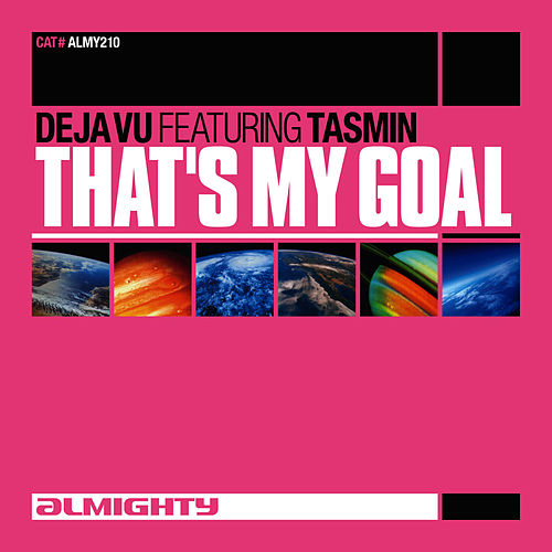 That's My Goal (Feat. Tasmin) (Dance Mixes) by Déjà Vu