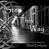 Step This Way - Irish Dance Music by David Lindquist