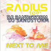 Next to Me (feat. DJ Sandstorm) by Radius