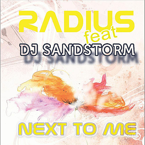 Next to Me (feat. DJ Sandstorm) by Radius