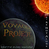 We're Not Alone by The Voyager Project