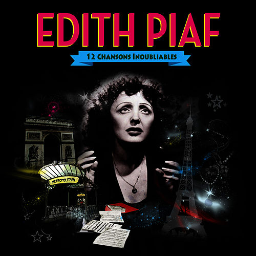 Edith Piaf. 12 Chansons Inoubliables by Edith Piaf