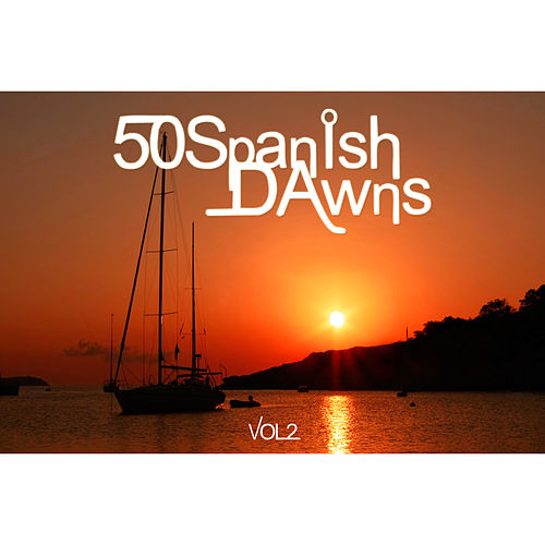 50 Spanish Dawns Vol.2 von Various Artists