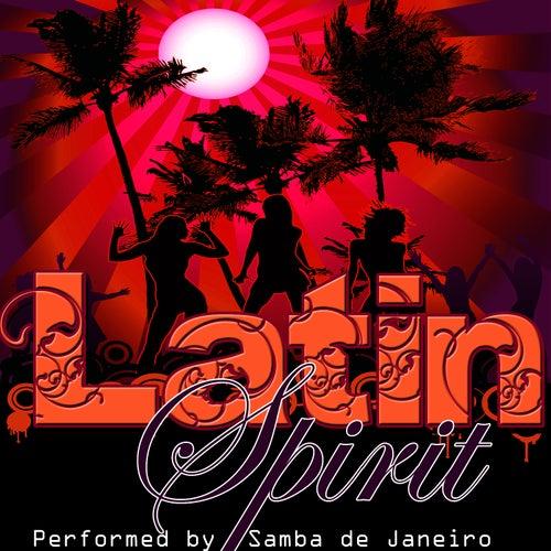Latin Spirit by Samba De Janeiro
