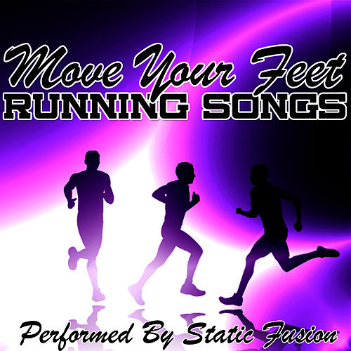 Move Your Feet - Running Songs by Static Infusion