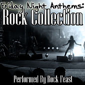 Friday Night Anthems: Rock Collection by Rock Feast