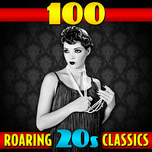 100 Roaring '20s Classics by Various Artists