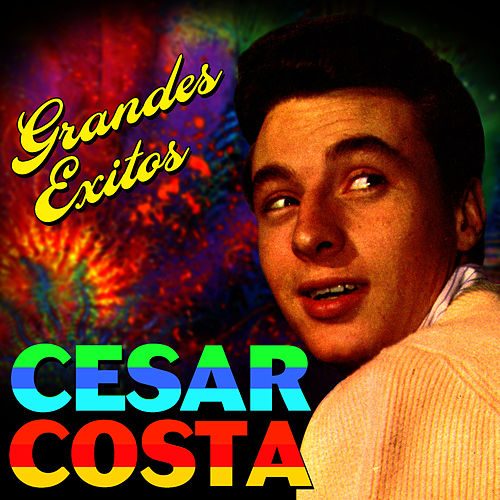 Grandes Éxitos by César Costa