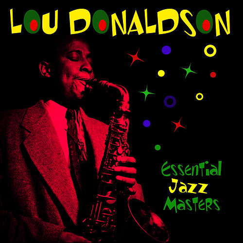 Essential Jazz Masters by Lou Donaldson