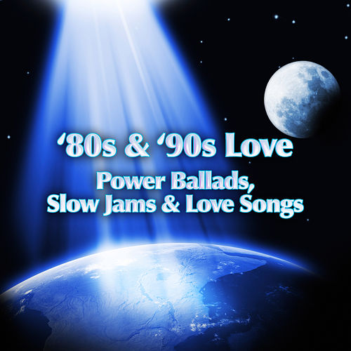 '80s & '90s Love - Power Ballads, Slow Jams & Love Songs by Various Artists