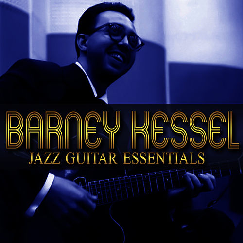 Jazz Guitar Essentials by Barney Kessel