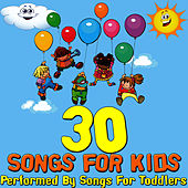 30 Songs For Kids by Songs For Toddlers