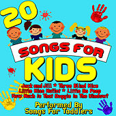 20 Songs For Kids by Songs For Toddlers