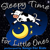 Sleepy Time for Little Ones by Songs for Kids